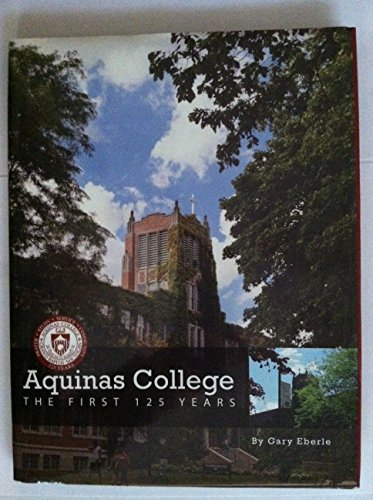 9781578646951: Aquinas College: The First 125 Years