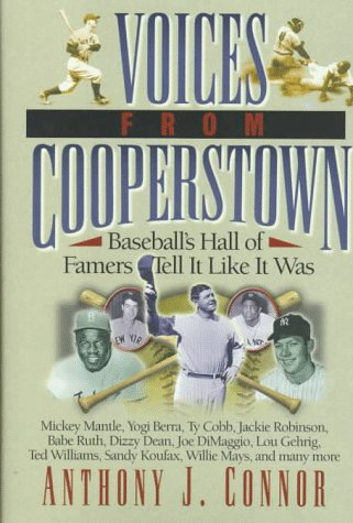 Voices from Cooperstown: Baseball's Hall of Famers Tell It Like It Was