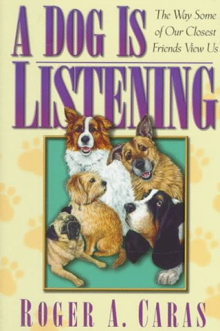 9781578660179: A Dog Is Listening: The Way Some of Our Closest Friends View Us