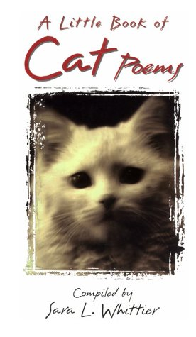 A Little Book of Cat Poems: Whittier, Sara L.