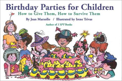 9781578660568: Birthday Parties for Children: How to Give Them, How to Survive Them