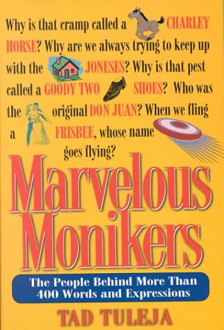 Marvelous Monikers : The People Behind More Than 400 Words and Expressions: Tuleja, Tad