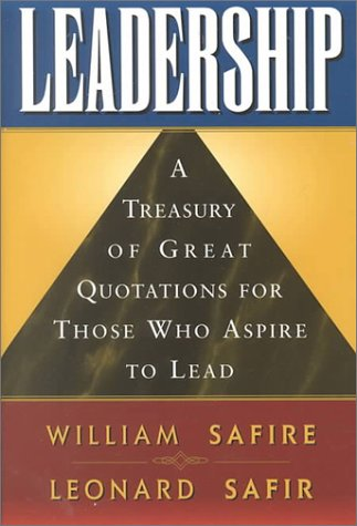 Leadership : A Treasury of Great Quotation: William Safire