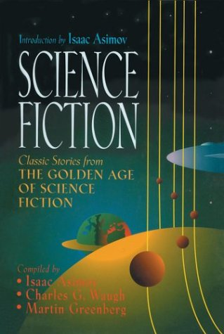 Science Fiction: Classic Stories from the Golden Age of Science Fiction