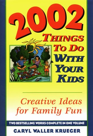 2002 Things to Do with Your Kids: Krueger, Caryl Waller