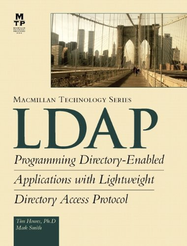 LDAP : Programming Directory-Enabled Applications with Lightweight: Tim Howes; Mark