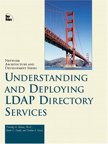 Network Architecture and Developemnt Series : Understanding and Deploying LDAP Directory Services