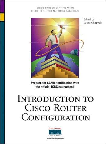 9781578700769: Introduction to Cisco Router Configuration (CCIE/CCNP/CCDS Courseware Series)