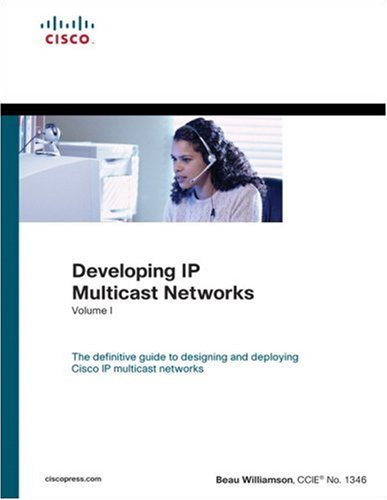 9781578700776: Developing IP Multicast Networks: The Definitive Guide to Designing and Deploying Cisco IP Multi- Cast Networks: 1 (Design & Implementation)
