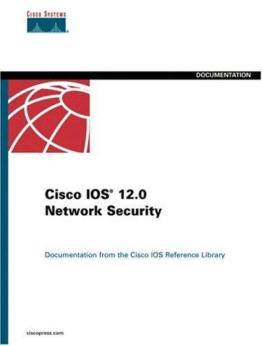 Cisco IOS 12.0 Network Security (Cisco IOS: Cisco Systems, Inc.