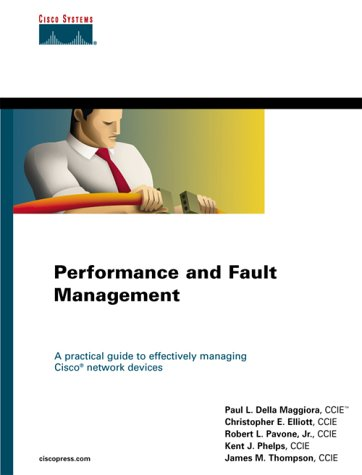Performance and Fault Management: A Practical Guide: Paul L Della