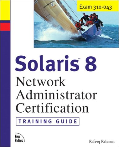 9781578702619: Solaris 8 Training Guide (310-043): Network Administrator Certification (Exam Gear)