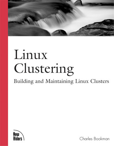 9781578702749: Linux Clustering: Building and Maintaining Linux Clusters (Landmark (New Riders))