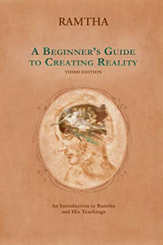 A Beginners Guide to Creating Reality, Third