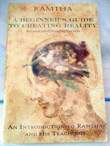 9781578730377: Beginner's Guide to Creating Reality: An Introduction to Ramtha & His Teachings (Revised and Expanded Edition)