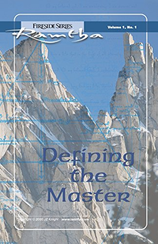 Defining the Master. Ramtha Fireside Series Volume: Knight, JZ.