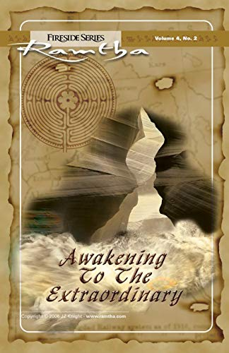 Awakening to the Extraordinary: Ramtha; J. Z.