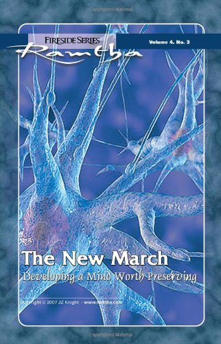 9781578730629: The New March: Developing a Mind Worth Preserving (Fireside Series, Vol. 4., No. 3)