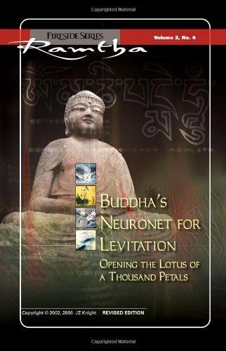 Buddha's Neuronet for Levitation : Opening the: Ramtha The Enlightened