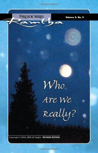 Who Are We Really? (Fireside Series, Vol. 2, No. 5): Ramtha