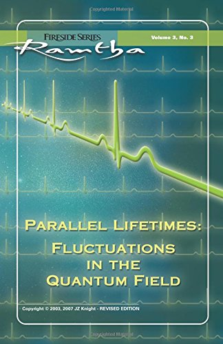 9781578731152: Parallel Lifetimes: Fluctuations in the Quantum Field (Fireside Series, Vol. 3, No. 3) (Fireside (New Leaf/Jzk))
