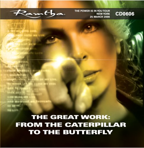 9781578733293: Ramtha on The Great Work: from the Caterpillar to the Butterfly (The Power Is In You Tour 2006, New York City) - CD-0606