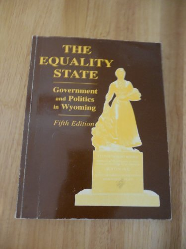 9781578790555: Equality State: Government and Politics in Wyoming