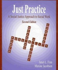 Just Practice: A Social Justice Approach to: Maxine Jacobson, Janet