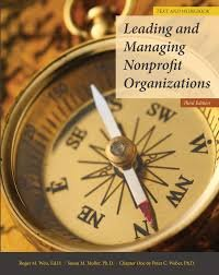 Leading and Managing Nonprofit Organizations Text and: Weis, Roger M.;