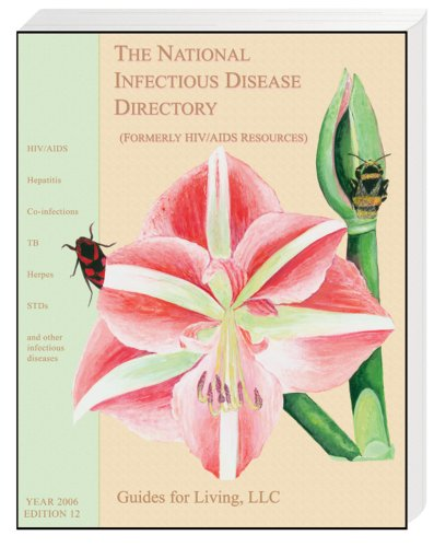 The National Infectious Disease Directory 2006 (Hiv Aids Resources): Sue Pattyn, For Living Guides
