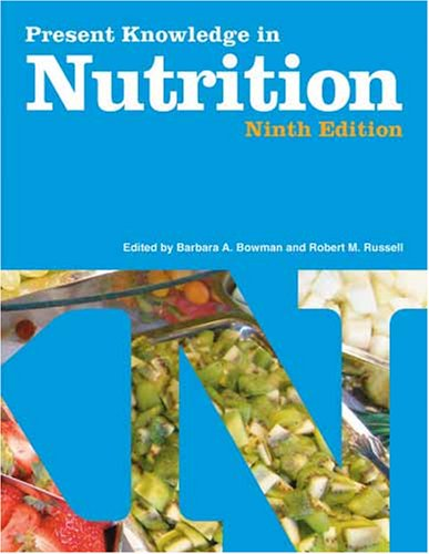 Present Knowledge in Nutrition; Volume I: Bowman, Barbara A.; Russell, Robert M. (eds.)