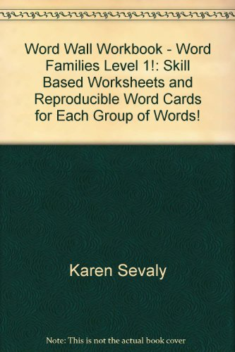 Word Wall Workbook - Word Families Level: Karen Sevaly; Richard