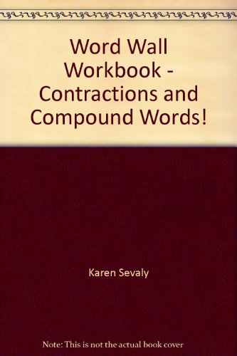 Word Wall Workbook - Contractions and Compound: Karen Sevaly; Richard