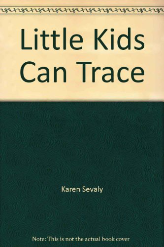 Little Kids Can Trace: Karen Sevaly