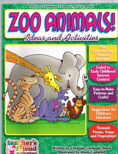 Zoo Animals! Ideas and Activities (An Early Childhood Thematic Activity Book): Stack, Christine C.