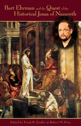Bart Ehrman and the Quest of the: Richard Carrier; Ph.D.;