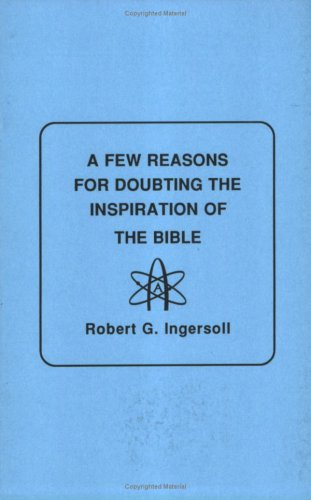 9781578849505: A Few Reasons for Doubting the Inspiration of the Bible