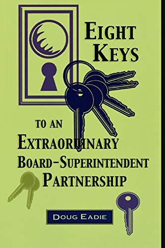 9781578860166: Eight Keys to an Extraordinary Board-Superintendent Partnership