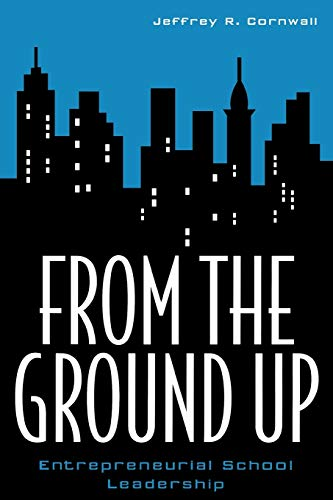 9781578860203: From the Ground Up: Entrepreneurial School Leadership (Innovations in Education)