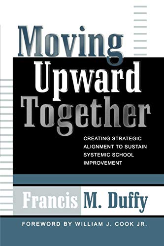 9781578860982: Moving Upward Together: Creating Strategic Alignment to Sustain Systemic School Improvement (Leading Systemic School Improvement)