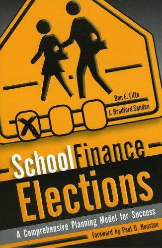 School Finance Elections: A Comprehensive Planning Model: Lifto, Don E.,