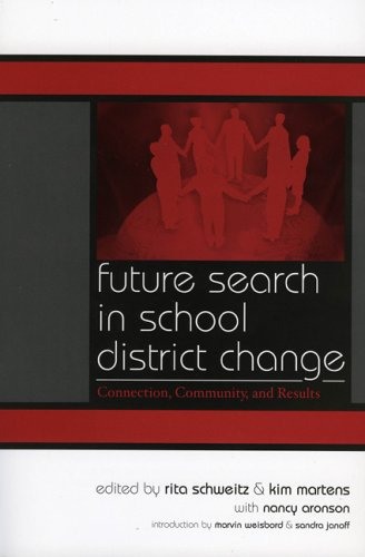 Future Search in School District Change: Connection, Community, and Results (Leading Systemic ...