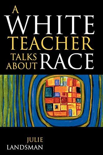 9781578861811: A White Teacher Talks about Race