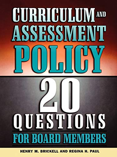 Curriculum and Assessment Policy: 20 Questions for Board Members: Paul, Regina H., Brickell, Henry ...