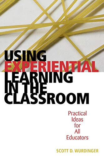9781578862405: Using Experiential Learning in the Classroom: Practical Ideas for All Educators: Practical Ideas for All Educators