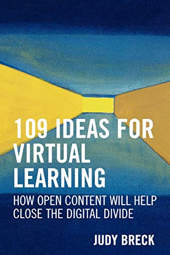 9781578862801: 109 Ideas for Virtual Learning: How Open Content Will Help Close the Digital Divide (Digital Learning Series)