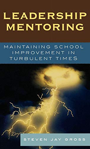 9781578862887: Leadership Mentoring: Maintaining School Improvement in Turbulent Times (Co-Published with the American Association of School Administrators)