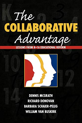 9781578862924: The Collaborative Advantage: Lessons from K-16 Educational Reform