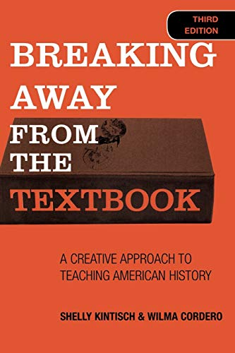9781578862931: Breaking Away from the Textbook: A Creative Approach to Teaching American History