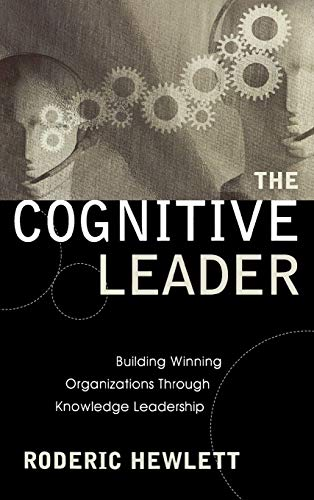 9781578863105: The Cognitive Leader: Building Winning Organizations through Knowledge Leadership